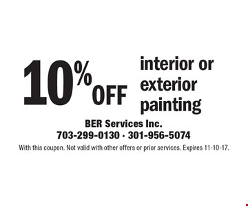 10% off interior or exterior painting. With this coupon. Not valid with other offers or prior services. Expires 11-10-17.
