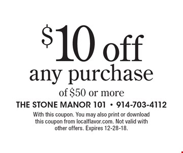 $10 off any purchase of $50 or more. With this coupon. You may also print or download this coupon from localflavor.com. Not valid with other offers. Expires 12-28-18.