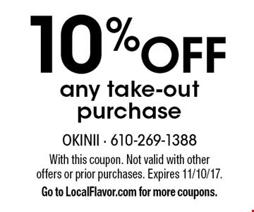 10%off any take-out purchase. With this coupon. Not valid with other offers or prior purchases. Expires 11/10/17. Go to LocalFlavor.com for more coupons.