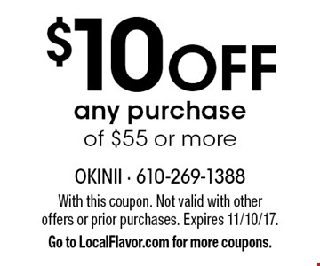$10 off any purchase of $55 or more. With this coupon. Not valid with other offers or prior purchases. Expires 11/10/17. Go to LocalFlavor.com for more coupons.