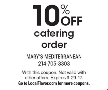 10% OFF catering order. With this coupon. Not valid with other offers. Expires 9-29-17. Go to LocalFlavor.com for more coupons.