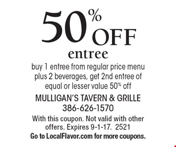50% off entree. Buy 1 entree from regular price menu plus 2 beverages, get 2nd entree of equal or lesser value 50% off. With this coupon. Not valid with other offers. Expires 9-1-17. 2521. Go to LocalFlavor.com for more coupons.