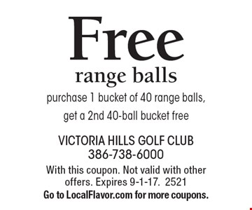 Free range balls. Purchase 1 bucket of 40 range balls, get a 2nd 40-ball bucket free. With this coupon. Not valid with other offers. Expires 9-1-17. 2521. Go to LocalFlavor.com for more coupons.