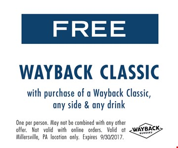 Free Wayback Classic with purchase of a Wayback Classic, any Side & any drink