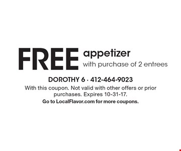 Free appetizer with purchase of 2 entrees. With this coupon. Not valid with other offers or prior purchases. Expires 10-31-17. Go to LocalFlavor.com for more coupons.