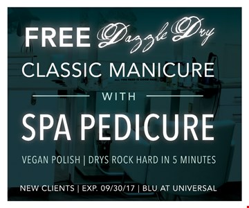 Free Dazzle Dry classic manicure with Spa Pedicure. Vegan polish | drys rock hard in 5 min. New clients only. Expires 9-30-17.