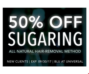 50% OFF Sugaring–all natural hair-removal method. New clients. Expires 9-30-17.