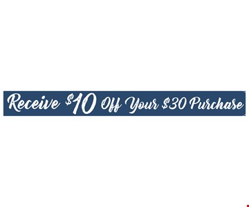 Receive $10 off your $30 Purchase