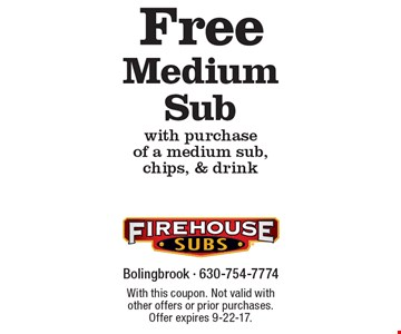 Free Medium Sub with purchase of a medium sub, chips, & drink. With this coupon. Not valid with other offers or prior purchases. Offer expires 9-22-17.