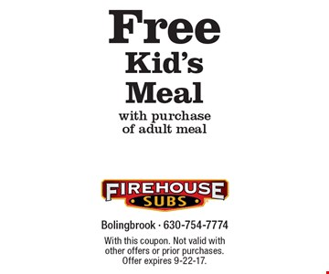 Free Kid's Meal with purchase of adult meal. With this coupon. Not valid with other offers or prior purchases. Offer expires 9-22-17.