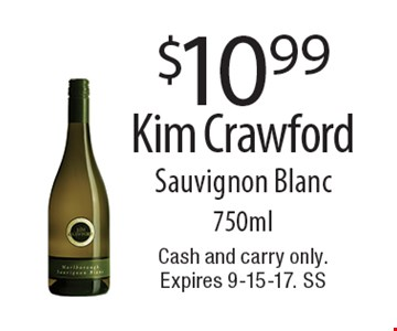 $10.99 Kim Crawford Sauvignon Blanc 750ml. Cash and carry only. Expires 9-15-17. SS