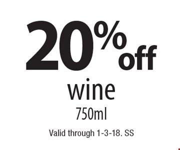 20%off wine 750ml. Valid through 1-3-18. SS