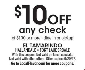 $10 Off any check of $100 or more. dine in or pickup. With this coupon. Not valid on lunch specials. Not valid with other offers. Offer expires 9/29/17. Go to LocalFlavor.com for more coupons.