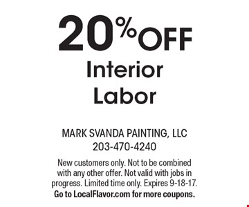 20% off interior labor. New customers only. Not to be combined with any other offer. Not valid with jobs in progress. Limited time only. Expires 9-18-17. Go to LocalFlavor.com for more coupons.
