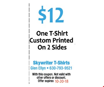 $12 one t-shirt custom printed on 2 sides
