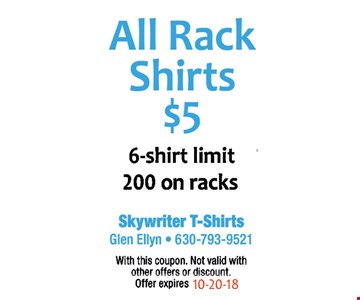 $5 all rack shirts, 6-shirt limit 200 on racks