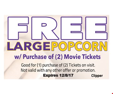 free large popcorn with purchase of 2 movie tickets