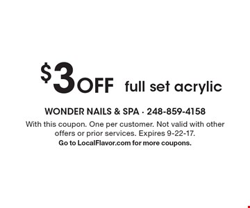 $3 Off full set acrylic. With this coupon. One per customer. Not valid with other offers or prior services. Expires 9-22-17. Go to LocalFlavor.com for more coupons.