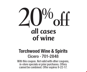 20%off all cases of wine. With this coupon. Not valid with other coupons, in-store specials or prior purchases. Offers cannot be combined. Offer expires 9-22-17.