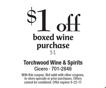 $1 off boxed wine purchase 5 L. With this coupon. Not valid with other coupons, in-store specials or prior purchases. Offers cannot be combined. Offer expires 9-22-17.