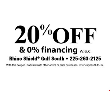20% off & 0% financing w.a.c.. With this coupon. Not valid with other offers or prior purchases. Offer expires 9-15-17.