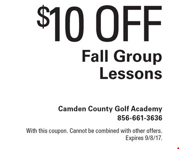$10 OFF Fall Group Lessons. With this coupon. Cannot be combined with other offers. Expires 9/8/17.