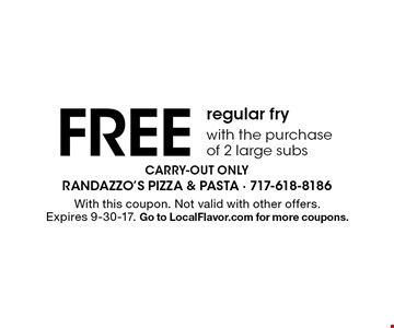 FREE regular fry with the purchase of 2 large subs. Carry-out only. With this coupon. Not valid with other offers. Expires 9-30-17. Go to LocalFlavor.com for more coupons.