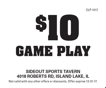 $10 game play. Not valid with any other offers or discounts. Offer expires 12-31-17.