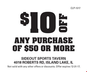 $10 any purchase of $50 or more. Not valid with any other offers or discounts. Offer expires 12-31-17.