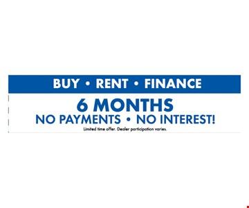 Buy • Rent • Finance. 6 months No Payments • No Interest!