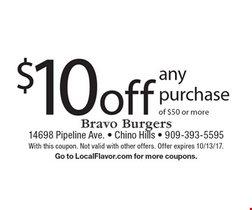 $10 off any purchase of $50 or more. With this coupon. Not valid with other offers. Offer expires 10/13/17. Go to LocalFlavor.com for more coupons.