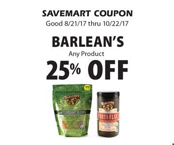 25% off Barlean's Any Product. SAVEMART COUPONGood 8/21/17 thru 10/22/17