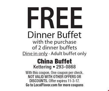 FREE Dinner Buffet with the purchase of 2 dinner buffets. Dine in only. Adult buffet only. With this coupon. One coupon per check. Not valid with other offers OR discounts. Offer expires 11-3-17. Go to LocalFlavor.com for more coupons