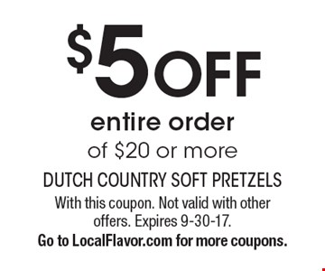 $5 OFF entire order of $20 or more. With this coupon. Not valid with other offers. Expires 9-30-17. Go to LocalFlavor.com for more coupons.