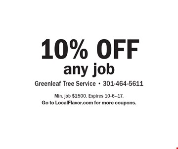 10% OFF any job. Min. job $1500. Expires 10-6--17.Go to LocalFlavor.com for more coupons.