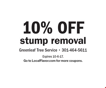 10% OFF stump removal. Expires 10-6-17.Go to LocalFlavor.com for more coupons.