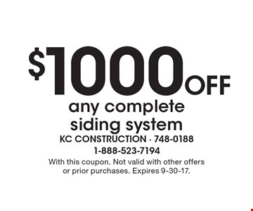 $1000 Off any complete siding system. With this coupon. Not valid with other offers or prior purchases. Expires 9-30-17.