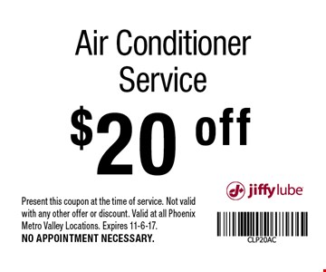 $20 off Air Conditioner Service. Present this coupon at the time of service. Not valid with any other offer or discount. Valid at all Phoenix Metro Valley Locations. Expires 11-6-17. NO APPOINTMENT NECESSARY.