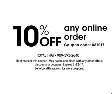 10% OFF any online order. Coupon code: 081017. Must present this coupon. May not be combined with any other offers, discounts or coupons. Expires 9-22-17. Go to LocalFlavor.com for more coupons.