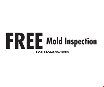 FREE Mold Inspection. For Homeowners