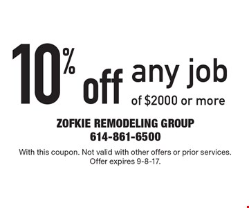10% off any job of $2000 or more. With this coupon. Not valid with other offers or prior services. Offer expires 9-8-17.
