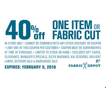 40% off one item or fabric cut