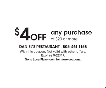 $4 Off any purchase of $20 or more. With this coupon. Not valid with other offers. Expires 9/22/17. Go to LocalFlavor.com for more coupons.
