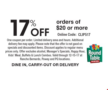17% off orders of $20 or more. One coupon per order. Limited delivery area and hours. Additional delivery fee may apply. Please note that the offer is not good on specials and discounted items. Discount applies to regular menu prices only. Offer excludes alcohol, Manager's Specials, Happy Hour, Kids' Meal, Buffets & Lunch Combos. Valid through 12-15-17 atRancho Bernardo, Poway and PQ locations. Dine in, carry-out or delivery