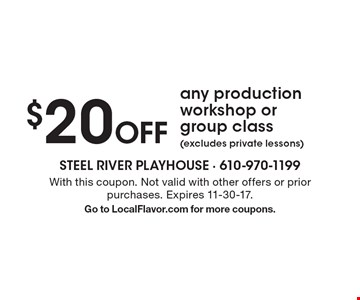 $20 Off any production workshop or group class (excludes private lessons). With this coupon. Not valid with other offers or prior purchases. Expires 11-30-17. Go to LocalFlavor.com for more coupons.