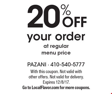 20% Off Your Order At Regular Menu Price. With this coupon. Not valid with other offers. Not valid for delivery. Expires 12/8/17. Go to LocalFlavor.com for more coupons.