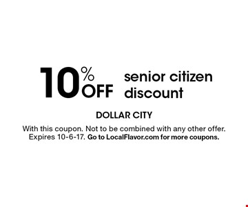 10% OFF senior citizen discount. With this coupon. Not to be combined with any other offer. Expires 10-6-17. Go to LocalFlavor.com for more coupons.