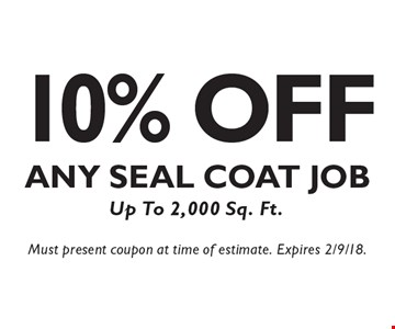 10% Off Any Seal Coat Job Up To 2,000 Sq. Ft.. Must present coupon at time of estimate. Expires 2/9/18.