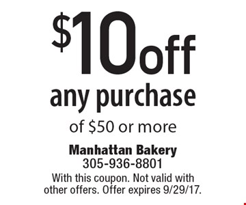 $10 off any purchase of $50 or more. With this coupon. Not valid with other offers. Offer expires 9/29/17.