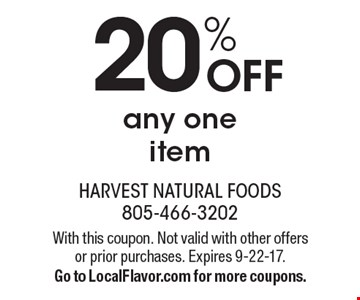 20% off any one item. With this coupon. Not valid with other offers or prior purchases. Expires 9-22-17. Go to LocalFlavor.com for more coupons.